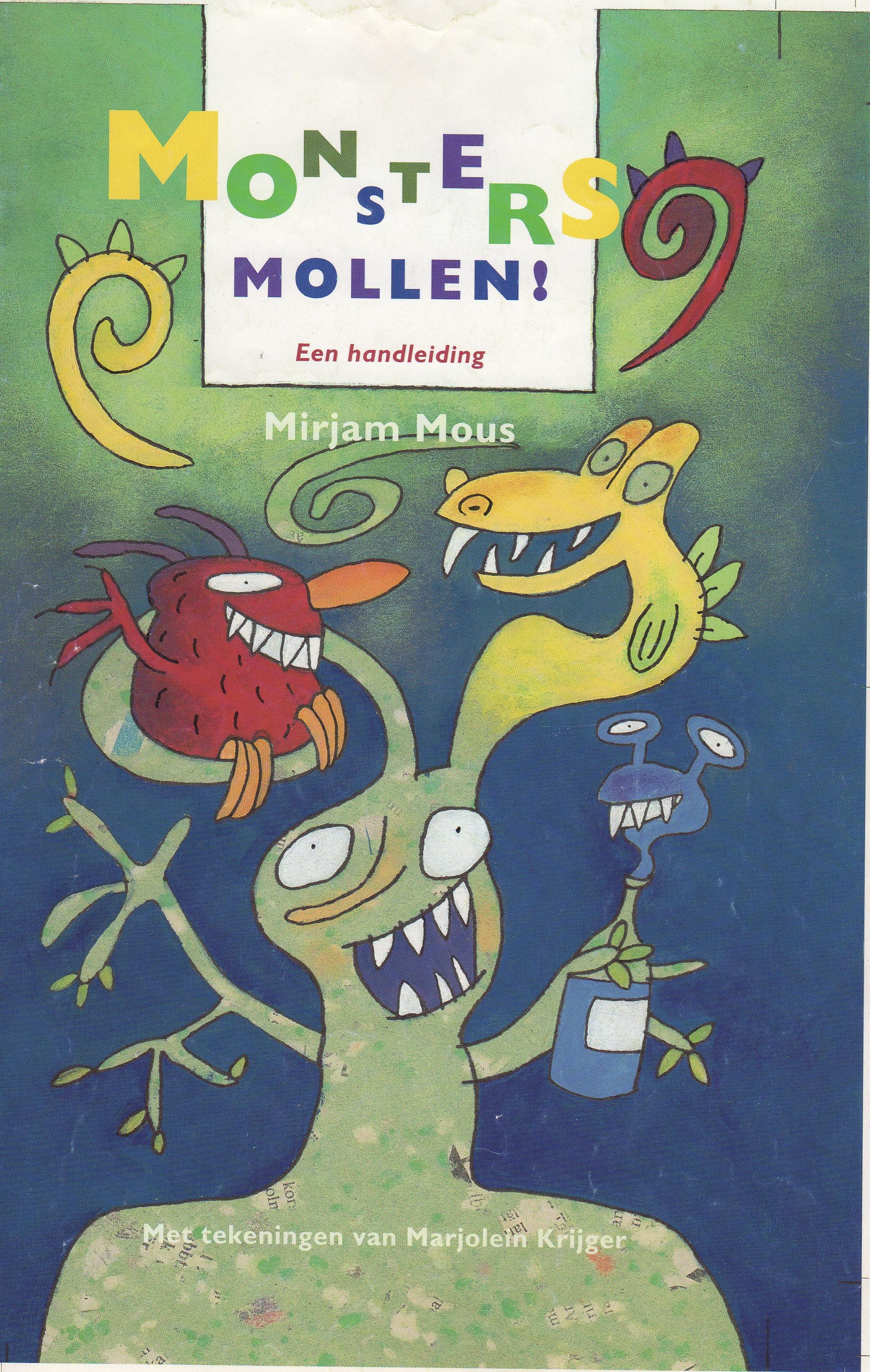Monsters Mollen!